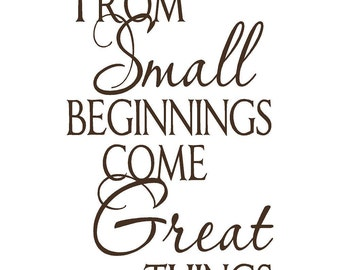 Wall Decal Vinyl Sticker From Small Beginnings Come Great Things Word Art Lettering Bluestreak Decals