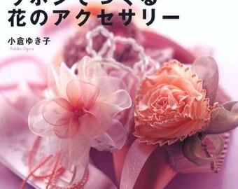Flower Accessory Made of Ribbon by Yukiko Ogura - Japanese Craft Pattern Book - Ribbon Rose Flower Corsage, Ribbon Belt, Ornament, Bag, B361