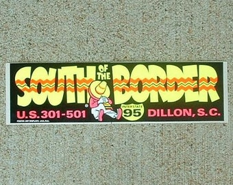 South of the Border vintage bumper sticker Dillon South Carolina mexico kitch roadside attraction