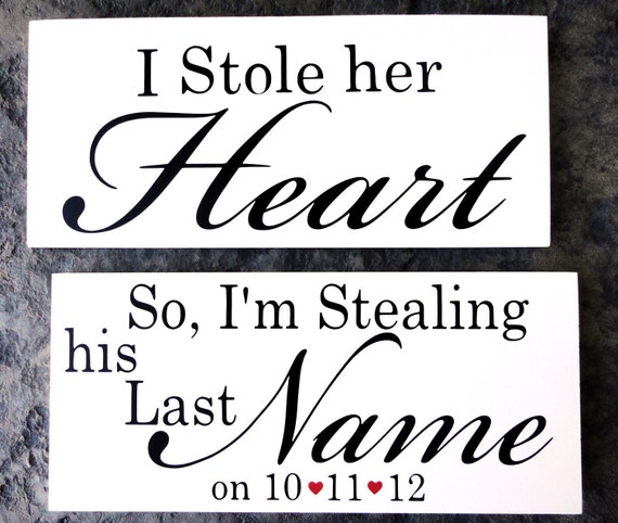 Engagement Photo Props. I Stole her Heart & So, I'm Stealing his Last Name with Date and Hearts.  Wedding Signs. Two (2) signs, 8 X 16 inch.