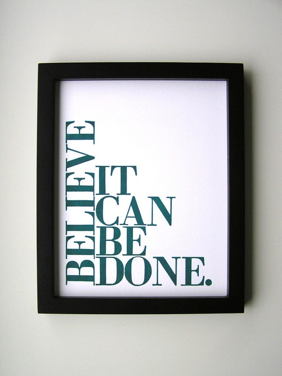 Teal Inspirational Wall Art, Simple Letterpress, Believe It Can Be Done 8x10 Motivational Art Poster