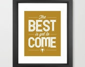 Framed Motivational Quote Print The Best Is Yet To Come Hope Ochre Mustard Gold Yellow Trophy Wedding Baby Anniversary Home Decor