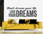 Quote Wall Decal, Motivational Quote Wall Decal, Modern Nursery Decor, Motivational Dorm Decor, Don't Dream Your Life Live Your Dreams Decal