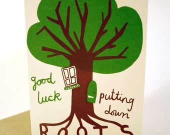 Roots New Home Hand Printed Card - Screen Printed Card - Eco friendly Card