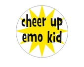 Cheer Up Emo Kid pinback button