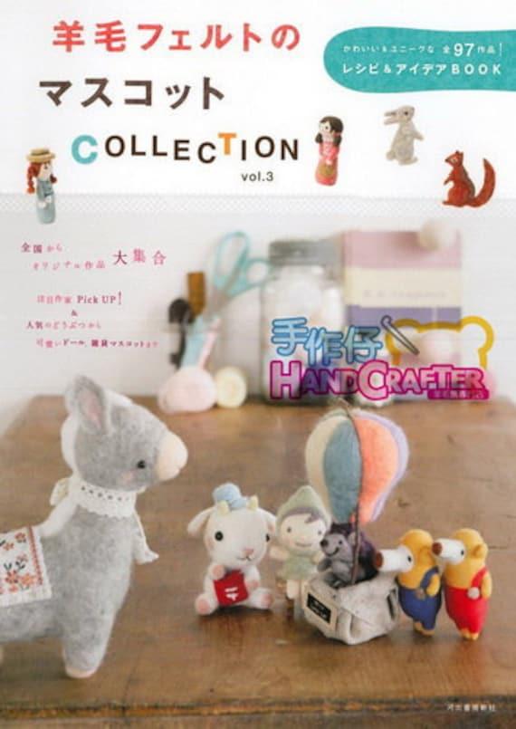 DIY Wool Felt Book Cute animal Mascot Collection 3 --- Japanese Craft Book