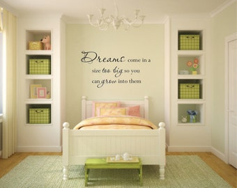 Vinyl Wall Decal Dreams come in a size too big so you can grow into them - Dream Vinly Wall Decal - Dream Wall Decal