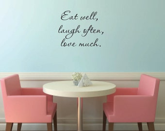 Eat well, laugh often, love much Vinyl Wall Decal - Kitchen Wall Decal - Living room Wall Decal - Vinyl Wall Decal