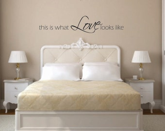 Wall Decal Quote - This is what love looks like Vinyl Wall Decal - Love Vinyl Wall Decal - Love Wall Decal  - Love Story Wall Decal
