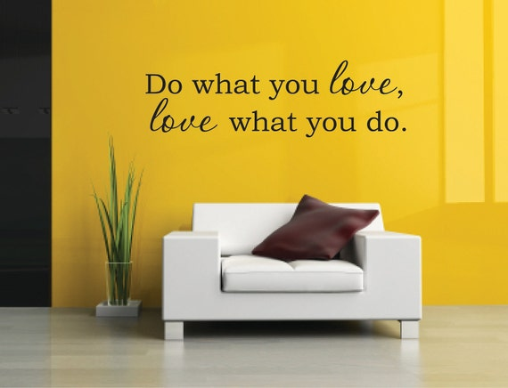 Vinyl Wall Decal Do what you love, love what you do - Love Vinyl Wall Decal - Love Wall Decal