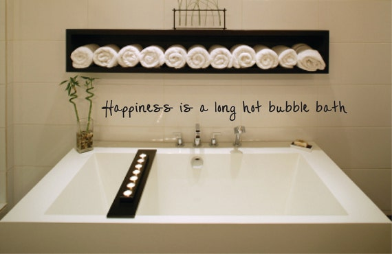 Happiness is a long hot bubble bath Vinyl Wall Decal  - bathroom bath tub Wall Decal - Vinyl Wall Decal - Bathroom Decor - Bathroom Decal