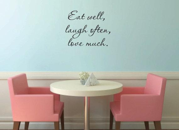 Eat well, laugh often, love much Vinyl Wall Decal - Kitchen Wall Decal - Living room Wall Decal - Vinyl Wall Decal