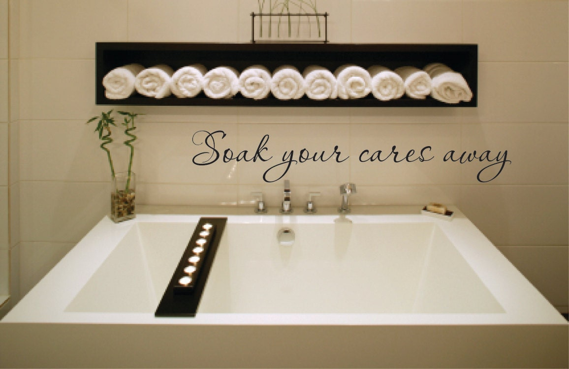 Wall Decal Quote Soak Your Cares Away Vinyl Wall Decal