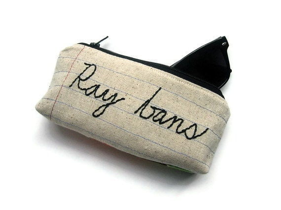 Ray bans Zipper Pouch Eyeglass Case- Notebook Paper Fabric- Machine Stitched and Hand Embroidered