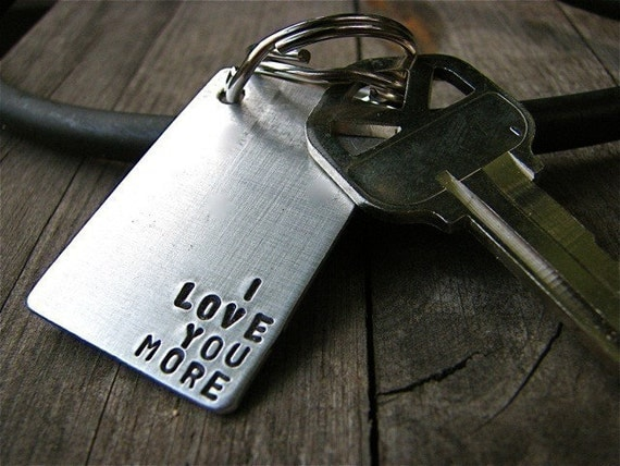 I Love You More - Custom Keychain. Perfect for Valentines, Anniversary, Engagement, Wedding
