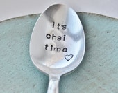 It's Chai Time (TM) -  Hand Stamped Vintage Spoon for TEA LOVERS by jessicaNdesigns
