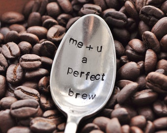 Me Plus You A Perfect Brew - Hand Stamped Vintage Spoon for COFFEE LOVERS