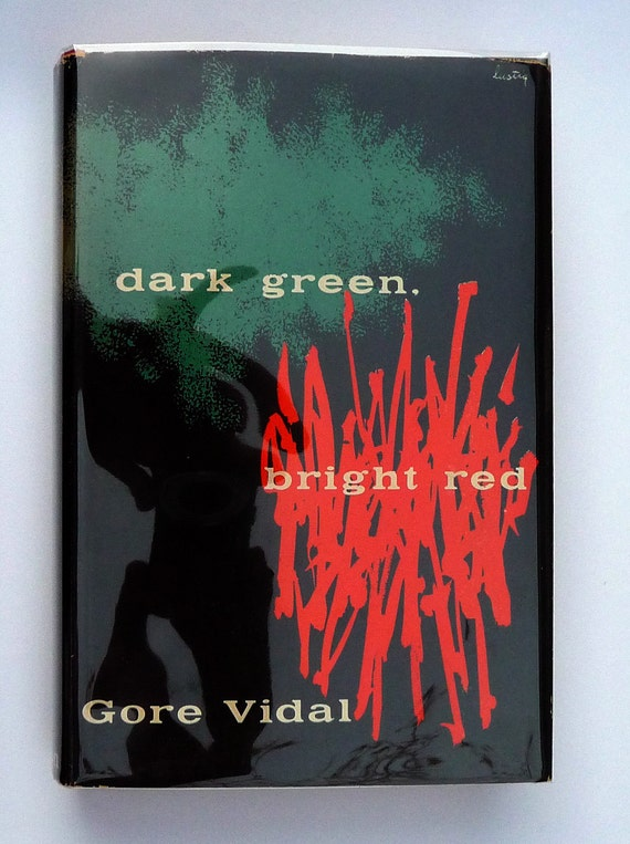 Alvin Lustig dustcover design - Dark Green, Bright Red by Gore Vidal
