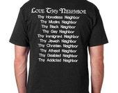 Love Thy Neighbor free thinker kind funny T shirt  Humor Tee