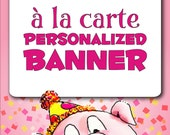 Printable PERSONALIZED BANNER - DIY Print Yourself Decoration