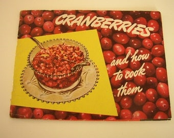 Vintage Cookbook Cranberry Recipes Cranberries and How to Cook Them Eatmor Brand