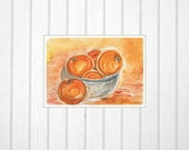 Art Print of Original Watercolor Painting Bowl with tangerines Kitchen Art Made in Israel