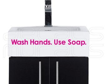 Wall decals QUOTE Wash Hands Use Soap - Vinyl lettering stickers decor by Decals Murals