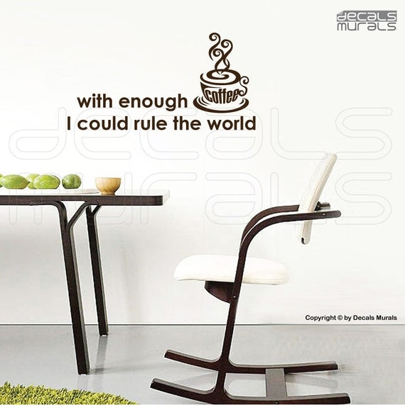 """Wall decals """"With enough COFFEE I Could RULE the WORLD"""" Vinyl lettering Kitchen decor by Decals Murals (12x22)"""