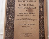 Complete Method for Rhythmical Articulation by Pasquale Bona, Gustav Saenger Copyright 1900 Carl Fischer, New York, English Italian Antique