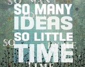 So Many Ideas So Little Time Contemporary Print 12x12 Cafe Mount Blue Green leaves Motivational - catalyst54