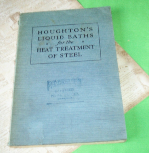 HOUGHTON'S LIQUID Baths for the Heat Treatment Of Steel - Vintage Book 1925
