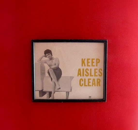 a mid century safety sign ... Keep Aisles Clear
