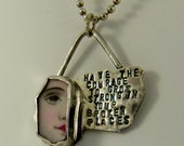 Have The Courage - Repurposed Sterling Silver And Broken Ceramic Plate - Art Jewelry Pendant - 764