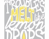 Typography Art Print in yellow, grey and white - Where Troubles Melt Like Lemon Drops v2
