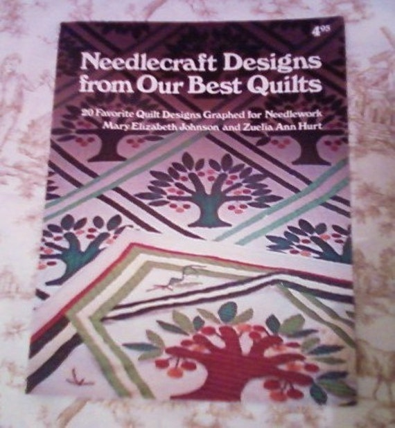 Needlecraft Designs from Our Best Quilts 1978
