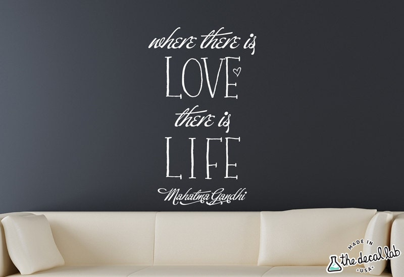 Gandhi Quotes On Love Adorable Where There Is Love There Is Life Wall Decal Mahatma Gandhi
