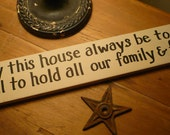 May this house always be too small... Primitive Home Sign