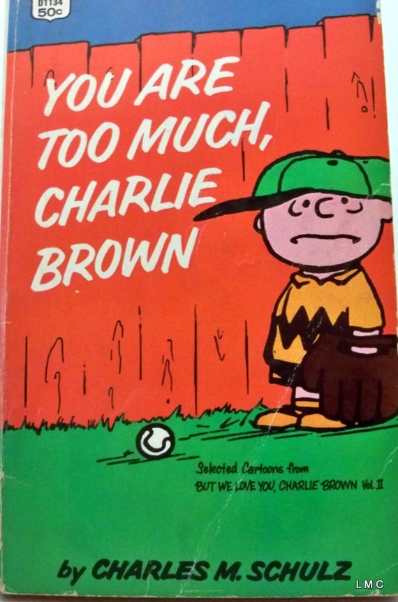 You Are Too Much Charlie Brown - 1959 Paperback - Good