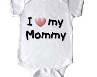 I Love my Mommy with heart Bodysuit Mothers Day or any occasion shirt