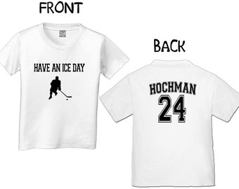 Have an ice day hockey t-shirt with name