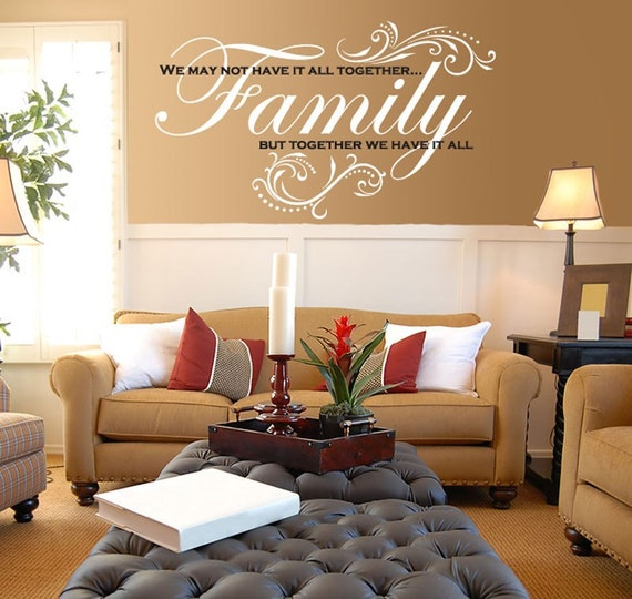 Vinyl Wall Decal - Family - We may not have it all together but together we have it all