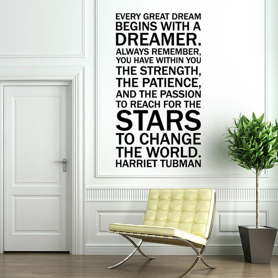 Quote by Harriet Tubman - Every Dreamer -Vinyl Wall Decal Sticker Art - large wall mural