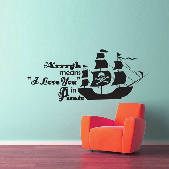 Pirate ship wall decal -  Arrrgh means I Love You in Pirate - kids wall decals nursery decor