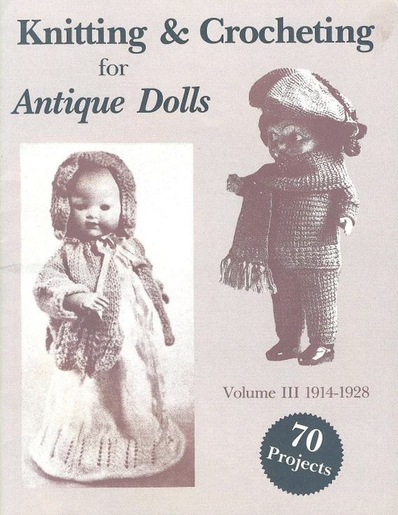 Knitting and Crocheting for Antique Dolls Vol III (1914-1928) - Hobby House Press Reprint of VINTAGE PATTERNS