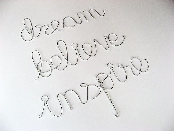 Inspirational DREAM BELIEVE INSPIRE Wire Art Trio Sign - Inspirational Wall Sign, Wall Decoration, Home Decoration, Hostess Gift