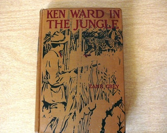 ZANE GREY 1912 Antique Book Ken Ward in the Jungle