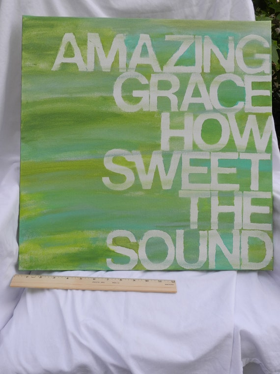HALF PRICE CLEARANCE: amazing grace - 20x20 -  hand painted canvas - shades of green and blue - hymn lyrics - words as art