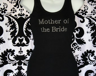 Special Sale - Mother of the Bride Rhinestone Shirt, Mother of the Bride Tank, Mother of the Bride Tee, Mother of the Bride Bling