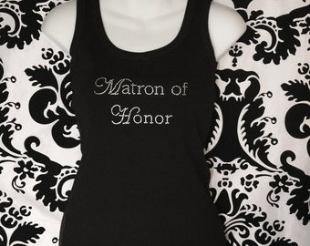 Matron of Honor Chic Rhinestone Tank top or Tee sizes SM - 3xl- ALL COLORS