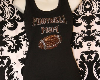 Football Mom Rhinestone Tank Top or Tee sizes SM - 3XL All Colors Available